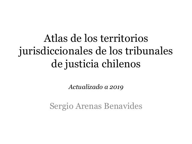 atlas-de-los-territorios-jurisdiccionales-de-los-tribunales-chilenos-actualizado-a-2019-1-638